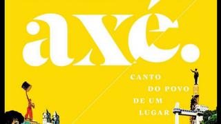 AXÉ: CANTO DO POVO DE UM LUGAR (AXE: MUSIC OF THE PEOPLE OF A PLACE)
