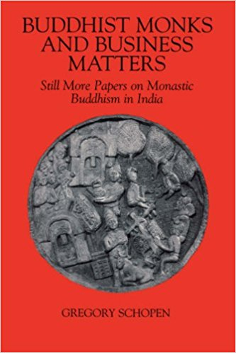 Buddhist Monks and Business Matters: Still More Papers on Monastic Buddhism in India