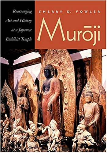 Muroji: Rearranging Art and History at a Japanese Buddhist Temple