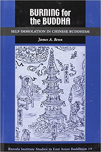 Burning for the Buddha: Self-Immolation in Chinese Buddhism