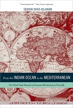Image for From the Indian Ocean to the Mediterranean: The Global Trade Networks of Armenian Merchants from New Julfa