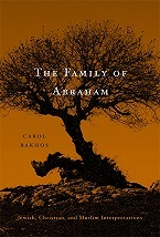 Image for The Family of Abraham: Jewish, Christian, and Muslim Interpretations