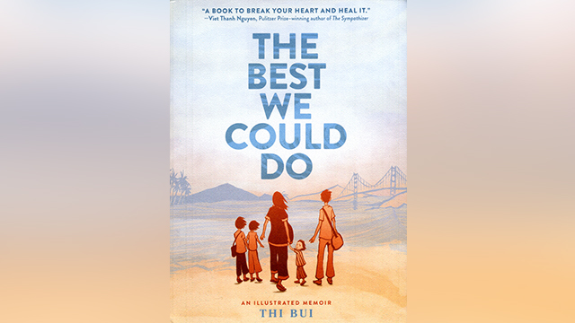 "Image for ""The Best We Could Do"": Confronting unspoken trauma through storytelling"