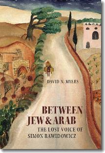 Between Jew and Arab: The Lost Voice of Simon Rawidowicz