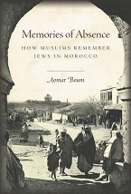 Image for Memories of Absence: How Muslims Remember Jews in Morocco