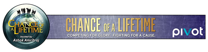 """Chance of a Lifetime"" Reality Documentary Series Premiering on  Pivot TV"