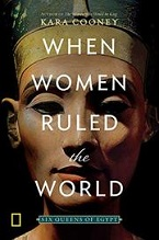 Image for When Women Ruled the World: Six Queens of Egypt
