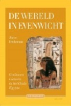 Image for De Wereld in Evenwicht. Goden en Mensen in het Oude Egypte. [The World in Balance. Gods and Men in Ancient Egypt]