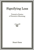 Image for Signifying Loss: Toward a Poetics of Narrative Mourning
