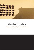 Image for Visual Occupations: Violence and Visibility in a Conflict Zone