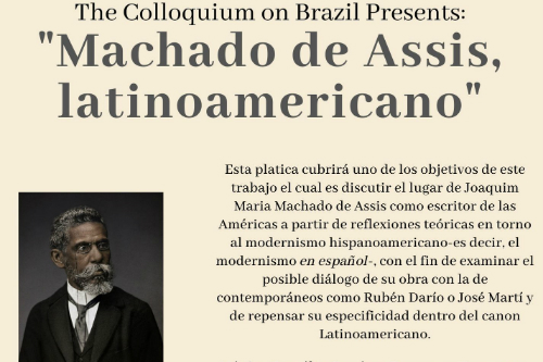 "The Colloquium on Brazil Presents: ""Machado de Assis, latinoamericano"""