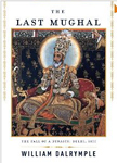 The Last Mughal: The Great Uprising and the Fall of a Dynasty,  Delhi 1857