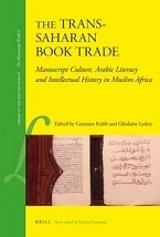 Image for The Trans-Saharan Book Trade: Arabic Literacy, Manuscript Culture, and Intellectual History in Islamic Africa
