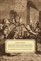 Image for Making England Western: Occidentalism, Race, and Imperial Culture
