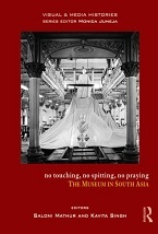 Image for No Touching, No Spitting, No Praying: The Museum of South Asia