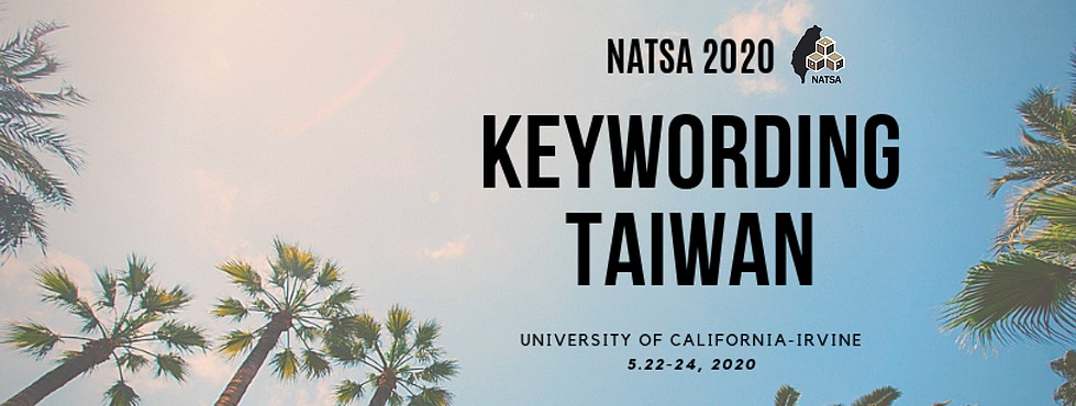 "Call for Papers: NATSA 2020 ""Keywording Taiwan"" at UC Irvine"