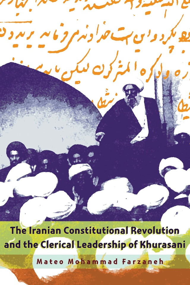 Shi'ism and Popular Leadership in the Iranian Constitutional Revolution, 1906-1911: The Case of Muhammad Kazim Khurasani