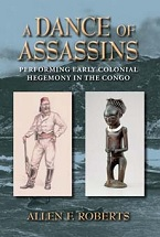 Image for A Dance of Assassins: Performing Early Colonial Hegemony in the Congo