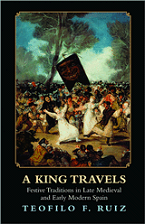 Image for A King Travels: Festive Traditions in Late Medieval and Early Modern Spain