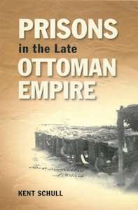 Reform & Reality: Prisons in the Late Ottoman Empire