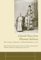 Image for A Jewish Voice from Ottoman Salonica: The Ladino Memoir of Sa