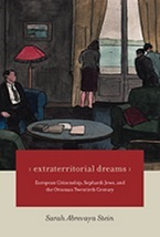 Image for Extraterritorial Dreams: European Citizenship, Sephardi Jews, and the Ottoman Twentieth Century