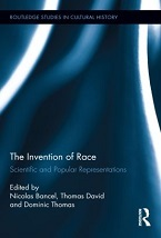 Image for The Invention of Race: Scientific and Popular Representations