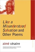 Image for Like a Misunderstood Salvation and Other Poems by Aimé Césaire