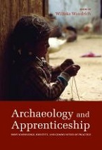 Image for Archaeology and Apprenticeship: Body Knowledge, Identity, and Communities of Practice