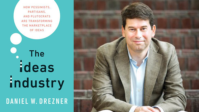 """The Ideas Industry"" book talk with author Dan Drezner"