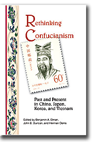 Rethinking Confucianism: Past and Present in China, Japan, Korea, and Vietnam