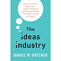 "Image for PODCAST: ""The Ideas Industry"" Book Talk featuring author Dan Drezner"
