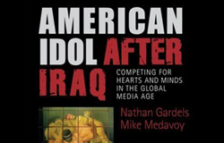 "Mike Medavoy and Nathan Gardels: ""American Idol After Iraq: Competing for Hearts and Minds in the Global Media Age"""
