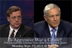 'Is Aggressive War a Crime? The International Criminal Court and the Future of International Justice,' with Amb. David Scheffer and Gen. Wesley K. Clark (ret.)