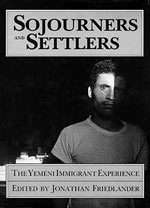 Sojourners and Settlers: The Yemeni Immigrant Experience