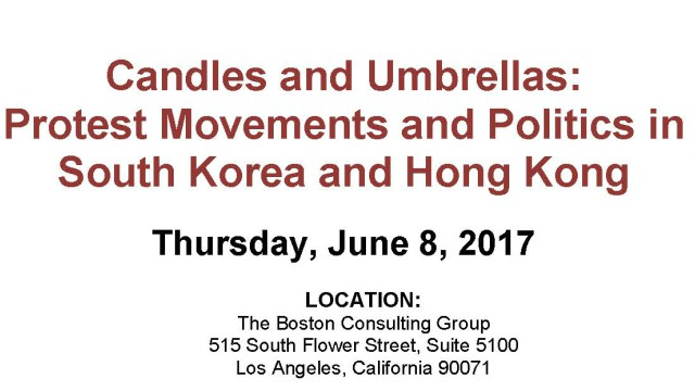 [Non-UCLA Event] Candles and Umbrellas: Protest Movements and Politics in South Korean and Hong Kong