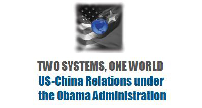 Two Systems, One World: US-China Relations under the Obama Administration