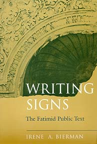 Writing Signs: The Fatimid Public Text