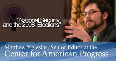 "Burkle Talk Podcast on ""National Security and the 2008 Elections"""